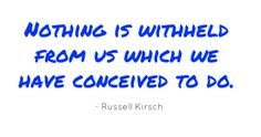 Nothing is withheld from us which we have conceived to do...