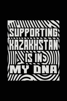 Supporting Kazakhstan Is In My DNA: Funny Journal, Blank Lined Journal Notebook, 6 x 9 (Journals To