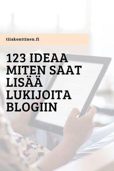 123 ideaa, miten saat lisää lukijoita blogiin | Tiia Konttinen