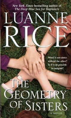 The Geometry of Sisters: A Novel (Newport, Rhode Island) by Luanne Rice,   I have read all of Luanne Rice's books.
