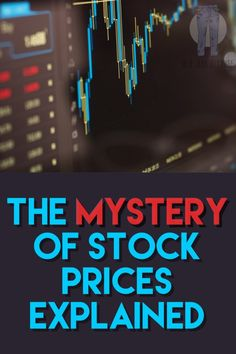 The Mystery of Stock Prices Explained