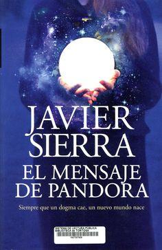 Sierra, Javier. El Mensaje de Pandora. Barcelona : Editorial Planeta, junio de 2020 Novels, Pandora, Sierra, Barcelona, Movie Posters, Editorial, Truths, Reading, Messages