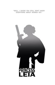 Princess Leia - Well, I Guess You Still Don't Know Everything About Women Yet by Steve Garcia