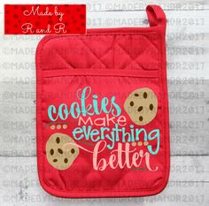 Cookies Make Everything Better Pot Holder