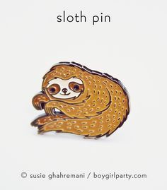 Adorable Sloth Pin by Susie Ghahremani / boygirlparty® http://shop.boygirlparty.com/products/sloth-pin-enamel-sloth-enamel-pin-by-boygirlparty?variant=19967148871