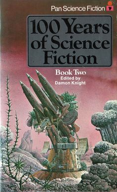 100 Years of Science Fiction Book Two edited by Damon Knight (Pan:1977)