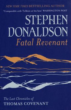 Buy Fatal Revenant: The Last Chronicles Of Thomas Covenant by Stephen Donaldson and Read this Book on Kobo's Free Apps. Discover Kobo's Vast Collection of Ebooks and Audiobooks Today - Over 4 Million Titles! Fantasy Book Covers, Fantasy Books, The Looking Glass War, Final Crisis, John Carter Of Mars, Alternate Worlds, Isaac Asimov, The Revenant, Best Selling Books