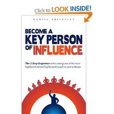 Why be a 'worker-bee' when you could instead be a 'Key Person of Influence'? Daniel's book explains exactly how to get into the inner circle of any industry, fast. Read this book! --Mike Southon, Financial Times columnist and best-selling business author