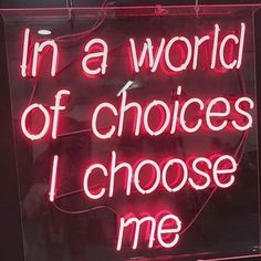 "neon signs ""in a world full of choices I choose me"" Purple Tumblr, Neon Quotes, 365 Quotes, Rose Quotes, Sucess Quotes, Neon Words, Motivational Quotes, Inspirational Quotes, Love Me More"