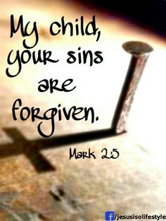 As a child visiting churches and hearing them say with authority that my sins were forgiven -- and that God loved me; made me feel so special.  I learned to define myself by His love; and not the circumstances of my birth.