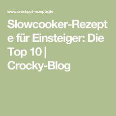 Slowcooker-Rezepte für Einsteiger: Die Top 10 | Crocky-Blog