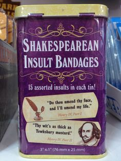 Shakespearean Insult Bandages. 15 assorted insults in each tin! Why would I want that, you ask? So you can add insult to injury.