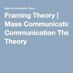 Framing Theory | Mass Communication Theory