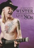 Johnny Winter: Live Through the '80s [DVD] [2010]
