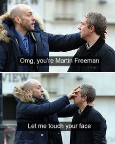 "Sherlock: The empty hearse ""OMG, you're Martin Freeman, Let me touch your face"" Accurate. Sherlock Holmes, Sherlock Fandom, Sherlock Bored, Sherlock John, Martin Freeman, Benedict Cumberbatch, Johnlock, Derren Brown, Benedict And Martin"