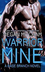 Warrior Mine (Base Branch #4) by Megan Mitcham