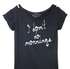 FREE SHIPPING- I Don't Do Mornings Shirt, Off Shoulder Shirt, Off Shoulder Tee, Oversized Shirt, Slouchy Tee, (women, teen girls)