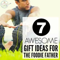 Great foodie ideas for the fathers in your life! | Fit Bottomed Eats