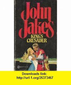Kings Crusader John Jakes, Len Gold ,   ,  , ASIN: B000J01WM6 , tutorials , pdf , ebook , torrent , downloads , rapidshare , filesonic , hotfile , megaupload , fileserve