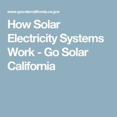 How Solar Electricity Systems Work - Go Solar California