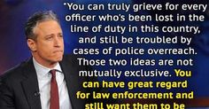 The Progressive Mile: Jon Stewart: You can have great regard for law enf...