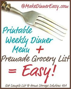 Weekly dinner menu + pre made grocery list = Make Dinner Easy! (get a free sample menu, with recipes, on Home Storage Solutions 101)