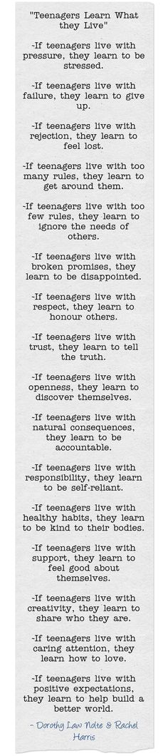"""""""Teenagers Learn What They Live"""" Poem by: Dorothy Law Nolte & Rachel Harris. 2002. Teenagers. Advice. Parenting. """"Children Learn What They Live""""  Poem (1998). #teenboyparentingadvice #Parenting101 #teengirlparentingadvice #parentingteenagers"""