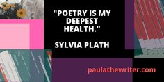Inspirational poetry quote from Sylvia Plath Inspirational Poetry Quotes, Motivational Quotes, Sylvia Plath Poems, Authors, Writers, Writer Tips, Writing Quotes, Encouragement, Therapy
