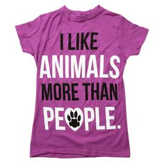 """No offense, humankind, but the truth is that """"I like animals more than people."""" Worldwide Shipping. Orders over $75 Ship FREE."""
