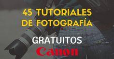 45 tutoriales gratis de fotografía Canon para estudiantes, profesionales y aficionados