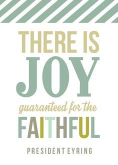 Joy for the Faithful.  President Henry B. Eyring.  The Church of Jesus Christ of Latter-Day Saints.