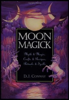 Bestseller Books Online Moon Magick: Myth & Magic, Crafts & Recipes, Rituals & Spells (Llewellyn's Practical Magick) D.J. Conway $12.3  - http://www.ebooknetworking.net/books_detail-1567181678.html