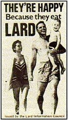 vintage vintage ads from germany   Vintage weight loss/weight gain ads   Page 2   Member Articles  Lard makes you happy! ?   It makes foods taste good...