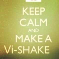 Keep Calm and Make a Vi-Shake! www.lauriemunroe.bodybyvi.com