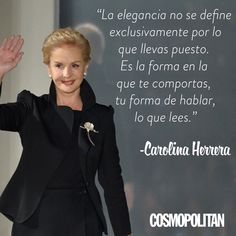 10 & # Fashion Quotes & # by Carolina Herrera that will inspire you - Cos Magazine . Truth Quotes, Life Quotes, Just Keep Walking, Ch Carolina Herrera, Carolina Herera, Etiquette And Manners, Motivational Quotes, Inspirational Quotes, Quotes En Espanol