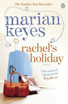 Rachel's Holiday by Marian Keyes -Loved this book