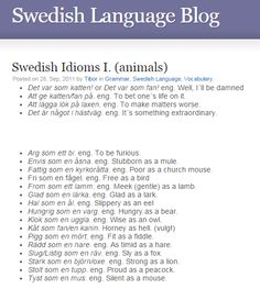Swedish Idioms - animals Swedish Recipes, Swedish Foods, Sweden Language, Welcome To Sweden, Learn Swedish, Sweden Travel, Language Study, Idioms, Foreign Languages