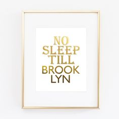 """No Sleep Till Brooklyn Beastie Boys Brooklyn Inspirational Motivation Saying real Gold Foil Art Wall Print Fashion decor large poster 0530. ▲ Limited edition art print. ▲ These print is done with shiny gold finish. Printed on Beautiful Fine Paper. ▲Print Size: (8 x10"""", 11""""x14"""" or 11""""x17""""). No frame or matting are included with purchase."""