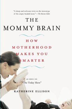 The Mommy Brain: How Motherhood Makes Us Smarter by Katherine Ellison http://smile.amazon.com/dp/0465019064/ref=cm_sw_r_pi_dp_gEt0ub1YWXS16