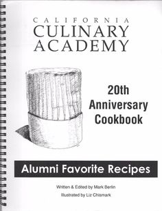 California Culinary Academy 20th Anniversary Cookbook Alumni  1997 Spiral Bound
