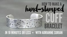 How to Make a Hand-Stamped Cuff Bracelet in Under 10 Minutes