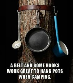 Hang your pots and pans easily using a belt. – http://www.dumpaday.com/genius-ideas-2/simple-ideas-that-are-borderline-genius-20-pics-2/attachment/hang-your-pots-and-pans-camping-tips/