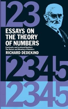 'Essays on the Theory of Numbers' by Richard Dedekind (Author)  #Great #World #Mathematics #Classics #Books #Western #Canon