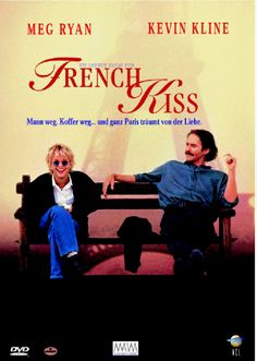 French Kiss.  Meg Ryan and Kevin Kline are good together. MY FAVORITE MEG MOVIE !! I have it on DVD and VHS LOL