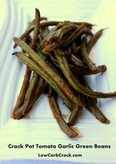 Low Carb Crock Pot Tomato Garlic Greenbeans (Green Bean Spaghetti)