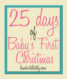 25 Days of Baby's First Christmas.great list of ways to celebrate Christmas with a smaller baby! first christmas 25 Days of Baby's First Christmas Babys 1st Christmas, Christmas Time Is Here, Noel Christmas, Family Christmas, Winter Christmas, All Things Christmas, Christmas Ideas, Christmas 2019, Christmas Gift From Baby