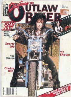JOAN JETT. The funny thing, according to at least one interview, is that she doesn't actually know how to ride a motorcycle. She's posed on them a lot, and ridden with other people who ride, but she can't ride herself.
