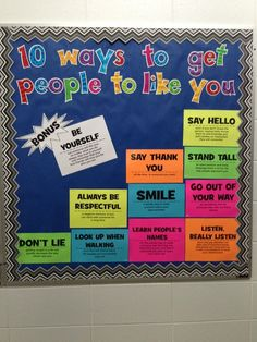 Great social skills Bulletin Board: 10 Ways to Get People To Like You Counseling Bulletin Boards, Creative Bulletin Boards, Counseling Office, Classroom Bulletin Boards, School Classroom, Classroom Ideas For Teachers, Respect Bulletin Boards, School Counselor Door, Vocabulary Bulletin Boards