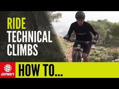 How To Ride Technical Climbs On Your Mountain Bike - YouTube