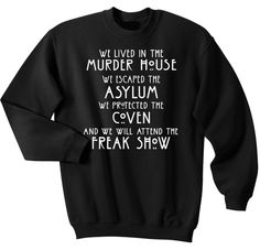 "AHS Seasons T Shirt. American Horror Story Four Seasons T Shirt . ""We lived in the Murder House. We escaped the Asylum. We protected the Coven and we will attend the Freak Show"""